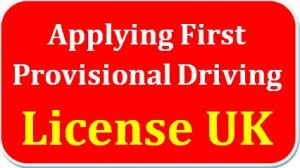 Applying For Your First Provisional Driving License UK